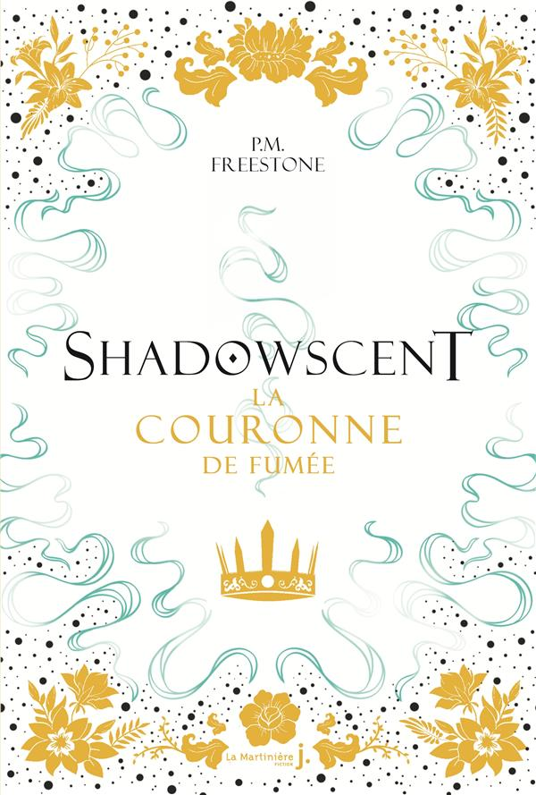 SHADOWSCENT, TOME 2. LA COURON FREESTONE P.M. MARTINIERE BL