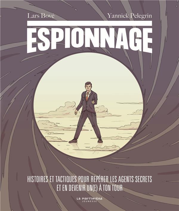 ESPIONNAGE  -  HISTOIRES ET TACTIQUES POUR REPERER LES AGENTS SECRETS ET EN DEVENIR UN(E) A TON TOUR -