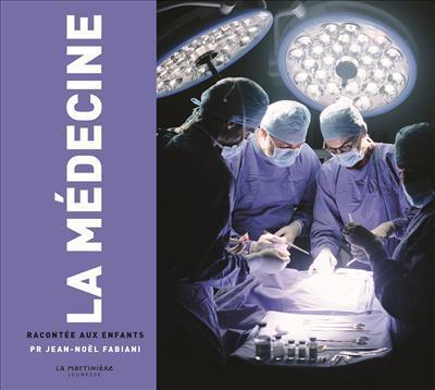 COUROT, CLEMENCE - LA MEDECINE RACONTEE AUX ENFANTS
