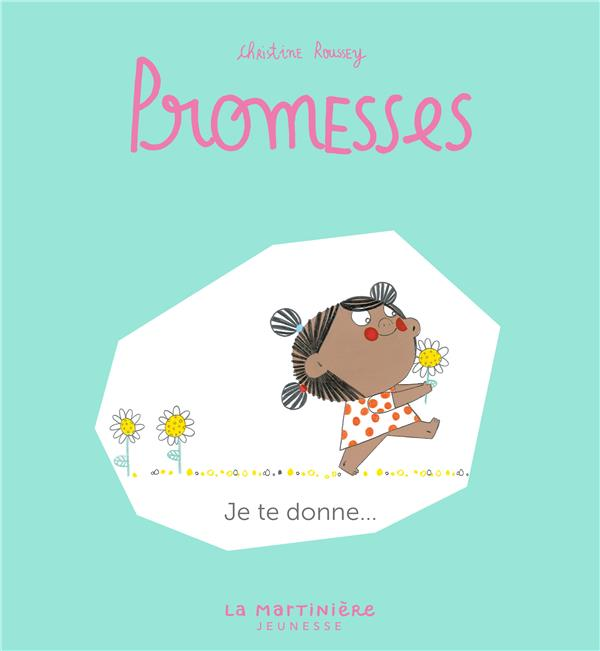 PROMESSES T.3  -  JE TE DONNE ROUSSEY CHRISTINE MARTINIERE BL