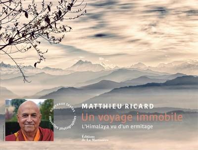 UN VOYAGE IMMOBILE - L'HIMALAYA VU D'UN ERMITAGE (NOUVELLE EDITION) RICARD, MATTHIEU MARTINIERE BL