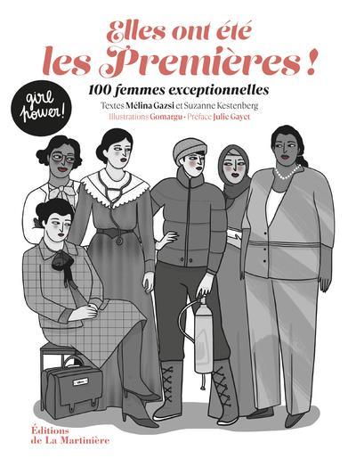 ELLES ONT ETE LES PREMIERES ! 100 FEMMES EXCEPTIONNELLES GAZSI/KESTENBERG MARTINIERE BL