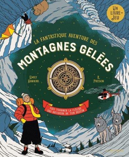 LA FANTASTIQUE AVENTURE DES MONTAGNES GELEES HAWKINS/FRESSON MARTINIERE BL