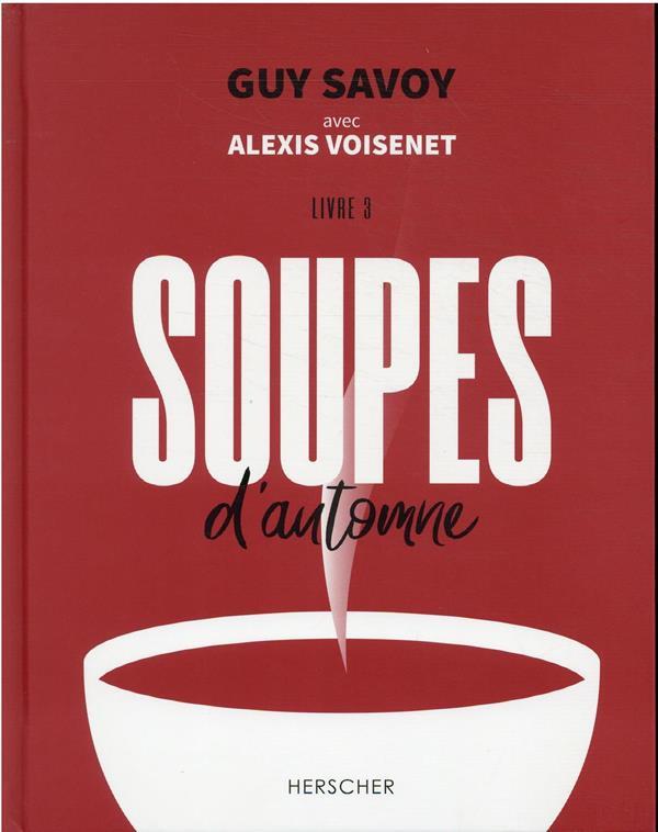 SOUPES D'AUTOMNE SAVOY/VOISENET/MERLE HERSCHER