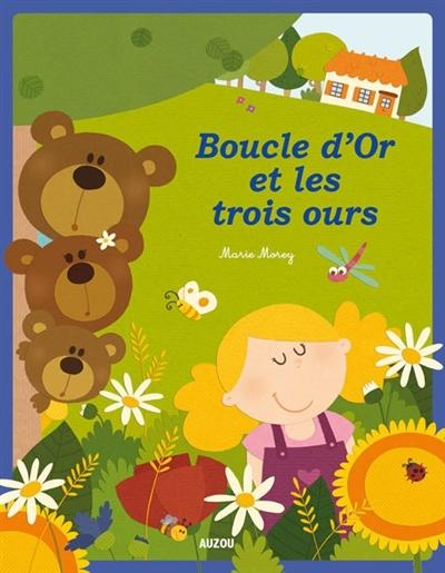 BOUCLE D'OR ET LES TROIS OURS (NOUVELLE EDITION) GRIMM/MOREY Auzou