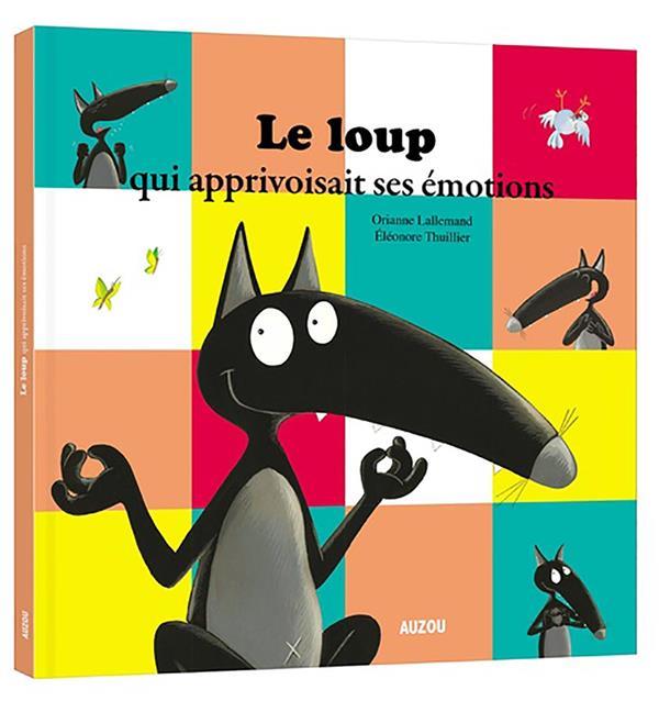 LE LOUP QUI APPRIVOISAIT SES EMOTIONS (GRAND FORMAT) Thuillier Eléonore Auzou