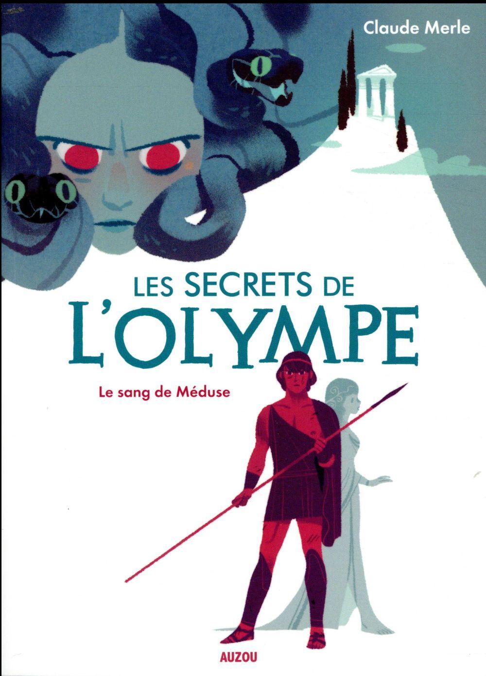 LES SECRETS DE L'OLYMPE - TOME 1 - LE SANG DE MEDUSE CLAUDE MERLE / ANNET PHILIPPE AUZOU