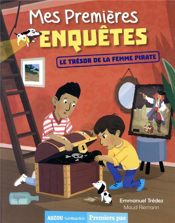MES PREMIERES ENQUETES T.8  -  LE TRESOR DE LA FEMME PIRATE EMMANUELTREDEZ/MAUD PHILIPPE AUZOU