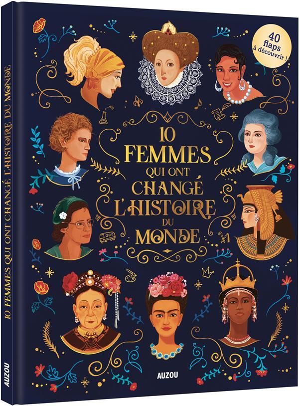 - 10 FEMMES QUI ONT CHANGE L'HISTOIRE DU MONDE