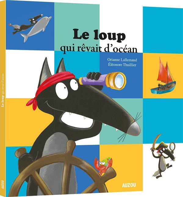 LE LOUP QUI REVAIT D'OCEAN (MES P'TITS ALBUMS) LALLEMAND, ORIANNE  PHILIPPE AUZOU