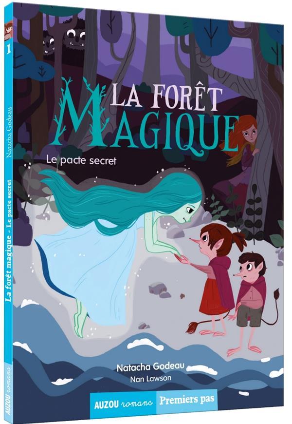 LA FORET MAGIQUE - LE PACTE SECRET - VOL01