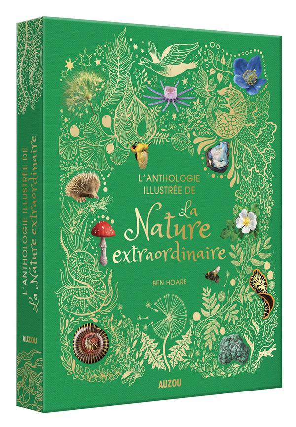 L'ANTHOLOGIE ILLUSTREE DE LA NATURE EXTRAORDINAIRE BEN HOARE PHILIPPE AUZOU