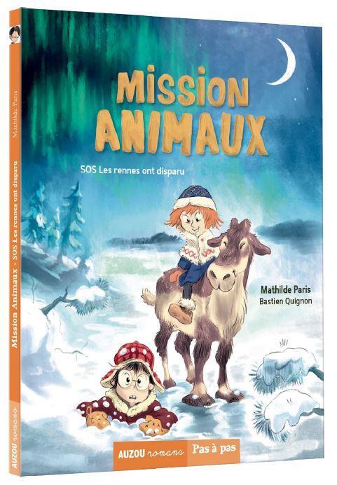 MISSION ANIMAUX T.2  -  SOS LES RENNES ONT DISPARU
