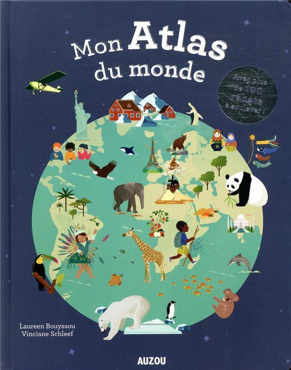 MON ATLAS DU MONDE  -  AVEC PLUS DE 100 RABATS A SOULEVER