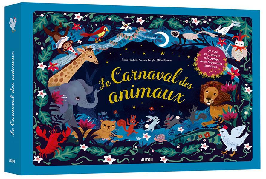 LE CARNAVAL DES ANIMAUX  -  DE CAMILLE SAINT-SAENS AMANDA ENRIGHT / ELO PHILIPPE AUZOU