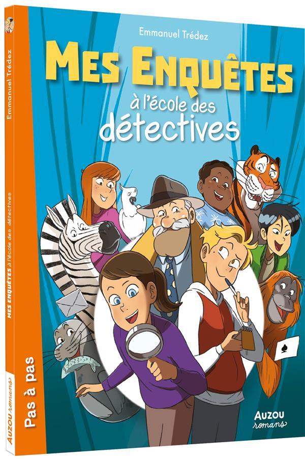 MES ENQUETES A L'ECOLE DES DETECTIVES T.1