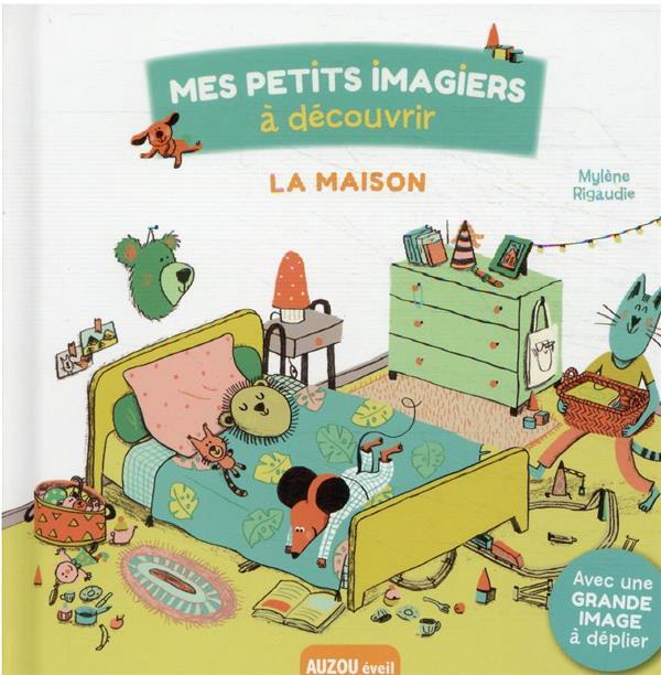 MES PETITS IMAGIERS A DECOUVRIR  -  LA MAISON RIGAUDIE, MYLENE PHILIPPE AUZOU