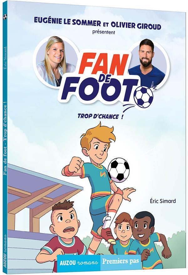 FAN DE FOOT T.2  -  TROP D'CHANCE ! KARIM FRIHA / ERIC S PHILIPPE AUZOU