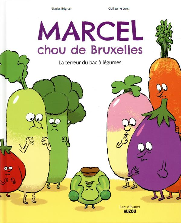 MARCEL, CHOU DE BRUXELLES - LA TERREUR DU BAC A LEGUMES BEGHAIN, NICOLAS  PHILIPPE AUZOU