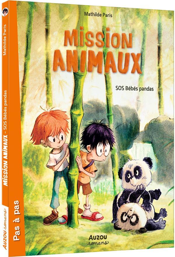 MISSION ANIMAUX T.3  -  SOS BEBES PANDAS