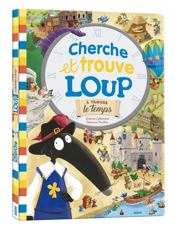 LE CHERCHE et TROUVE DU LOUP - TOME 2 - A TRAVERS LE TEMPS