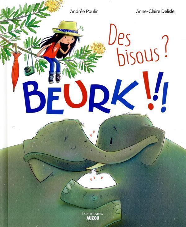 DES BISOUS ? BEURK !!!