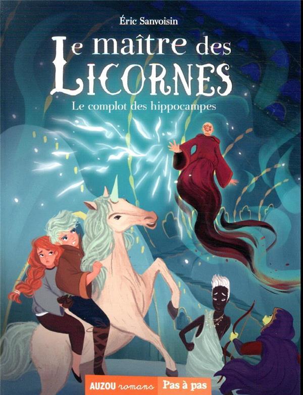 LE MAITRE DES LICORNES T.7  -  LE COMPLOT DES HIPPOCAMPES FEDERICA FRENNA / ER PHILIPPE AUZOU