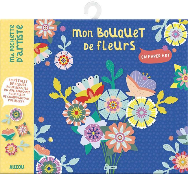 MON BOUQUET DE FLEURS - EN PAPER ART MAUDE GUESNE NC
