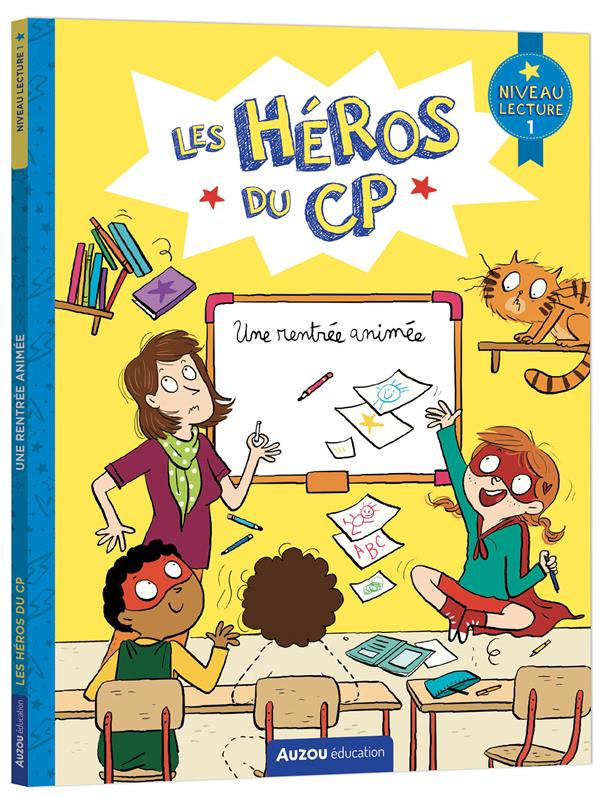 LES HEROS DU CP NIVEAU 1 : UNE RENTREE ANIMEE