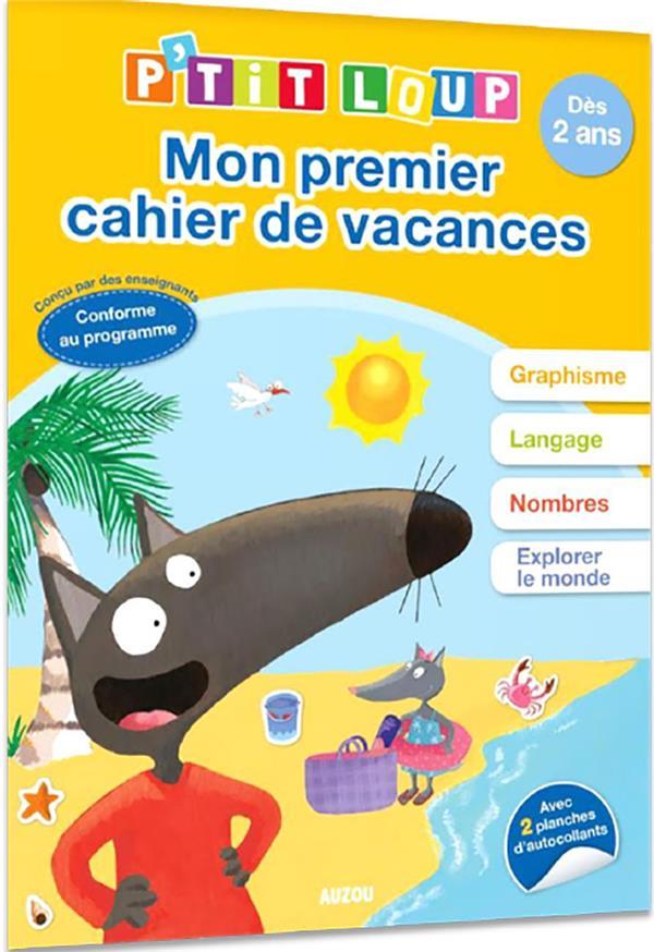 CAHIER DE VACANCES  -  P'TIT LOUP  -  MON PREMIER CAHIER DE VACANCES LALLEMAND/THUILLIER PHILIPPE AUZOU