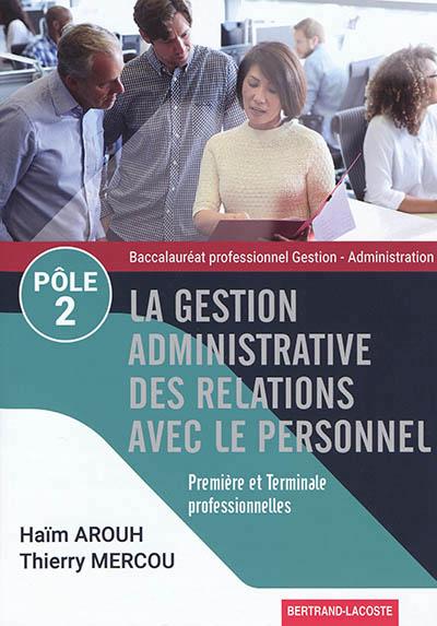 POLE 2-LA GESTION ADM. DES RELATIONS AVEC LE PERSONNEL ED. 2019 AROUH-MERCOU B LACOSTE