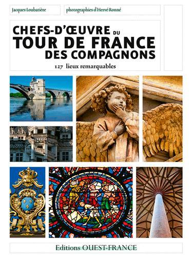 CHEFS D'OEUVRE TOUR DE FRANCE COMPAGNONS LOUBATIERES JACQUES Ouest-France