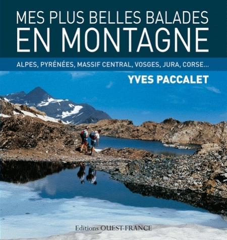 MES PLUS BELLES BALADES EN MONTAGNE PACCALET YVES OUEST FRANCE