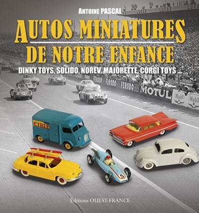 AUTOS MINIATURES DE NOTRE ENFANCE(RELIE) XXX OUEST FRANCE