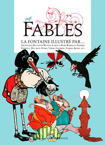 FABLES, LA FONTAINE ILLUSTRE PAR... QUETEL CLAUDE Ouest-France