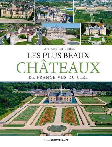 LES PLUS BEAUX CHATEAUX DE FRANCE VUS DU CIEL (VER  Ouest-France