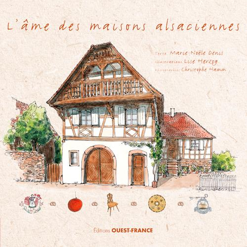 L'AME DES MAISONS ALSACIENNES HAMON/HERZOG OUEST FRANCE