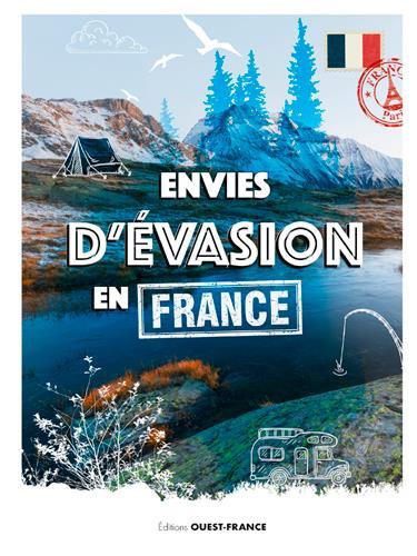 ENVIES D'EVASION EN FRANCE COLLECTIF & FABOK JA OUEST FRANCE