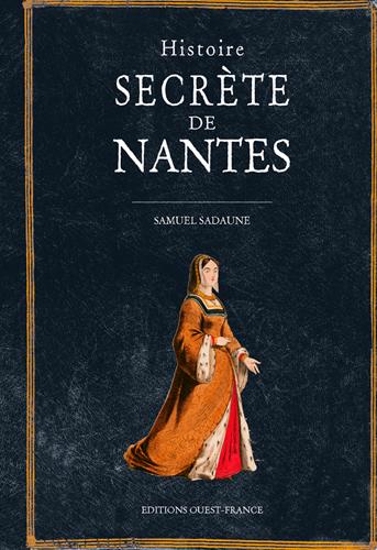 HISTOIRE SECRETE DE NANTES