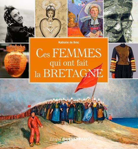 - CES FEMMES QUI ONT FAIT LA BRETAGNE