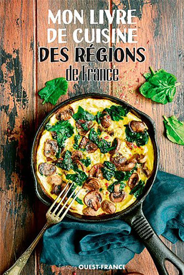 MON LIVRE DE CUISINE DES REGIONS DE FRANCE COLLECTIF & FABOK J. OUEST FRANCE