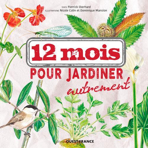 12 MOIS POUR JARDINER AUTREMENT EBERHARD, PIERRICK OUEST FRANCE
