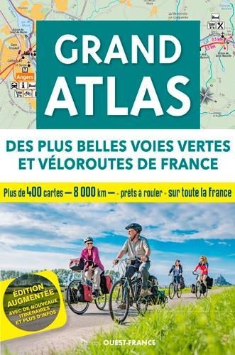 GRAND ATLAS DES PLUS BELLES VOIES VERTES ET VELOROUTES DE FRANCE (EDITION 2020) BONDUELLE, MICHEL  OUEST FRANCE