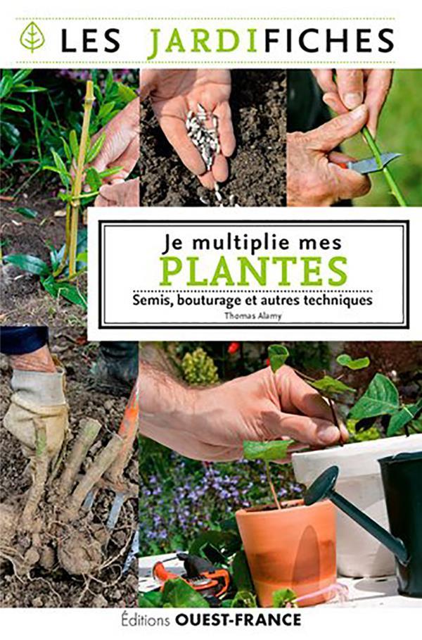 JE MULTIPLIE MES PLANTES  -  SEMIS, BOUTURAGE ET AUTRES TECNIQUES ALAMY, THOMAS OUEST FRANCE