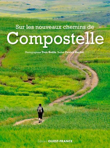 SUR LES NOUVEAUX CHEMINS DE COMPOSTELLE HUCHET, PATRICK OUEST FRANCE