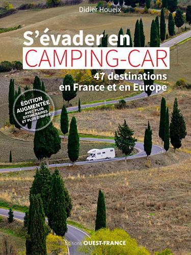 S'EVADER EN CAMPING-CAR  -  47 DESTINATIONS EN FRANCE HOUEIX, DIDIER OUEST FRANCE