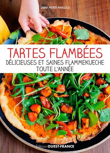TARTES FLAMBEES : LES MEILLEURES FLAMMEKUECHE AU FIL DES SAISONS MEYER MANGOLD SARAH NC
