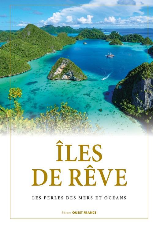 ILES DE REVE, PERLES DES MERS ET OCEANS BERTHEL, LAURENT OUEST FRANCE