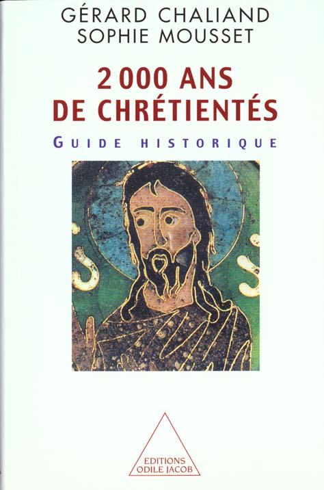 2000 ANS DE CHRETIENTES - GUIDE HISTORIQUE CHALIAND/MOUSSET JACOB
