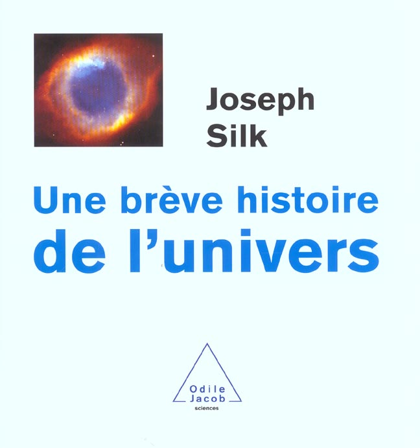 UNE BREVE HISTOIRE DE L'UNIVERS SILK JOSEPH JACOB